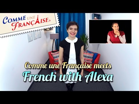 Comme une Française meets French with Alexa