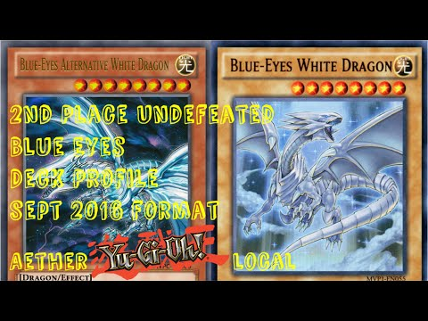 2nd Place undefeated Blue Eyes Deck Profile | Aether Yu-Gi-Oh Local |  September 2016 format