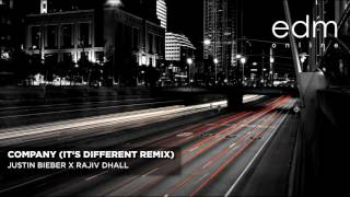 Justin Bieber x Rajiv Dhall - Company (It's Different Remix)