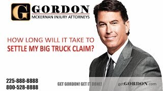Big Truck Accident Attorney | How Long Will it Take to Settle | Gordon McKernan Injury Attorneys