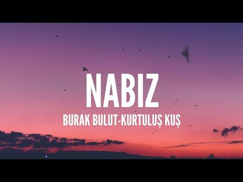 Burak Bulut-Kurtuluş Kuş / Nabız (Lyrics)