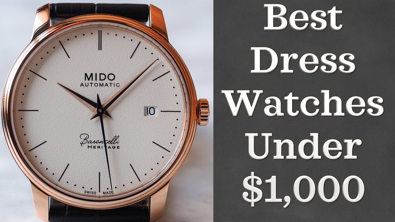 Best Dress Watches Under 1 000 11 Great Watches Youtube