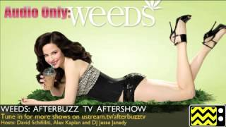 "Weeds After Show Season 7 Episode 6 ""Object Impermanence "" 