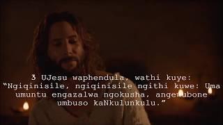 IVangeli likaJohane - Isahluko 3 - uJesu Kristu - Gospel John Zulu language