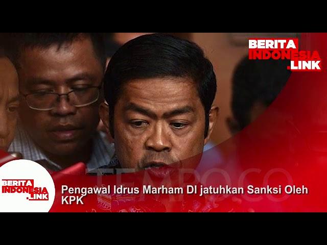Pengawal Idrus Marham dijatuhkan sanksi oleh KPK