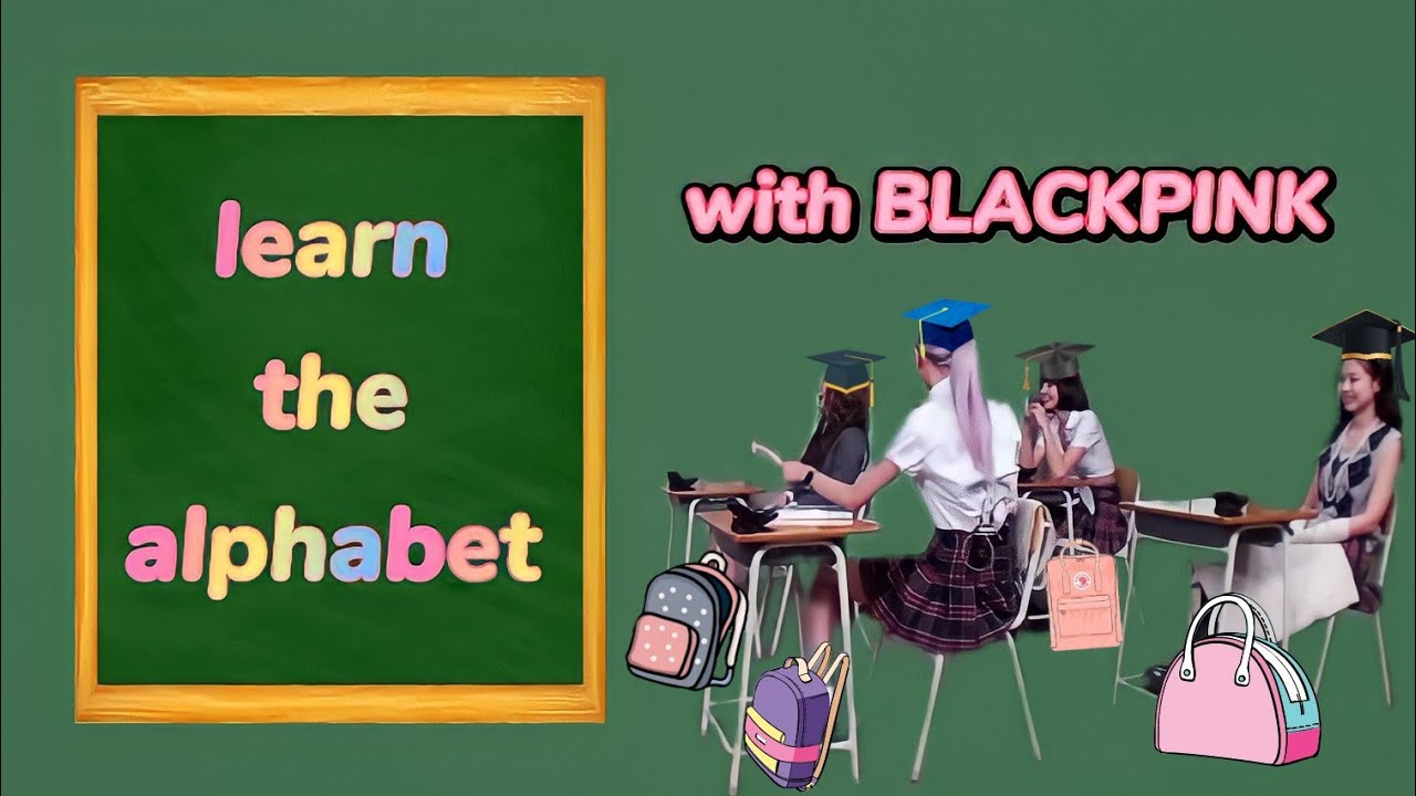 Download Learn the alphabet with BLACKPINK//2021🖤💖