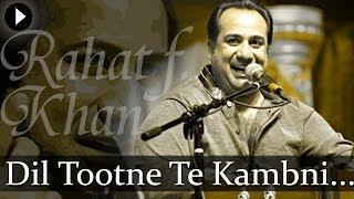 Dil Tootne Te Kambni - Kalaam E Sufi Vol 1 - Rahat Fateh Ali Khan - Popular Sufi Hits