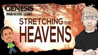 Science of Genesis Paradise Lost - Part 3 Stretching the Heavens