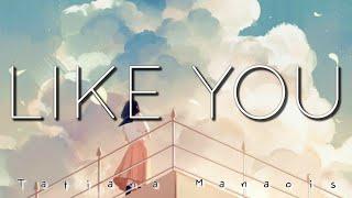 Tatiana Manaois - Like You (Lyrics)