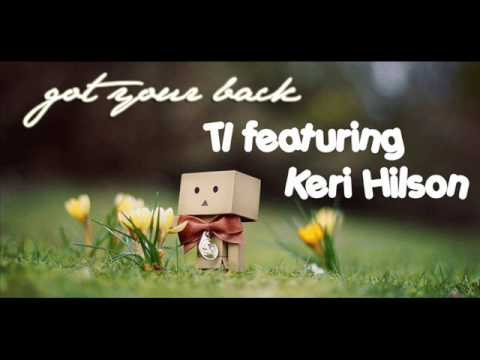 Got Your Back By T.i. Ft. Keri Hilson