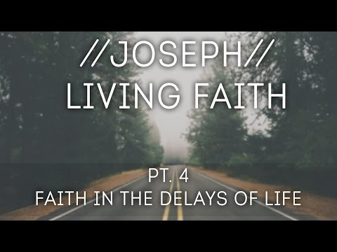Faith in the Delays of Life