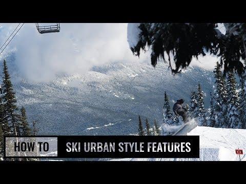 How To Ski Urban Style Features On Skis