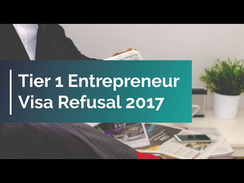 Tier 1 Entrepreneur Visa Refusal 2017 - What to Do