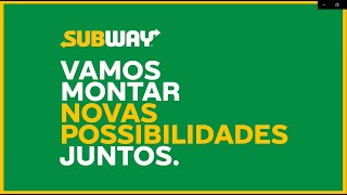 Subway – Vamos montar novas possi...