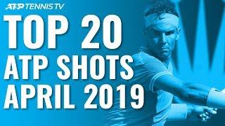 Top 20 Best ATP Shots & Rallies: April 2019