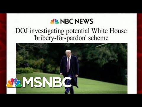 DOJ Investigating Potential White House 'Bribery-For-Pardon' Scheme   Morning Joe   MSNBC