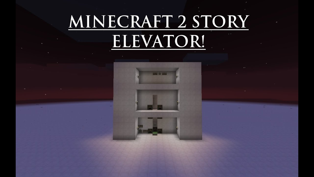 minecraft 2 story elevator youtube