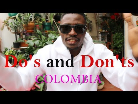 Do's and Don'ts WHILE In Colombia ,2018 Travel guide !!!