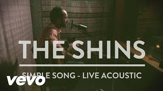 Repeat youtube video The Shins - Simple Song (Acoustic)