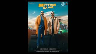 #mitran da naa || #sultan x #big ghuman || full mp3 song 2021
