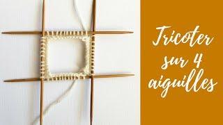 Tricoter sur 4 aiguilles