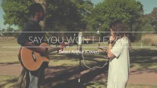 James Arthur - Say you won't let go (Ade and Tyla cover)