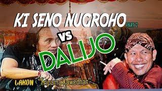 KI SENO NUGROHO VS DALIJO--LUCU Banget (part 2)