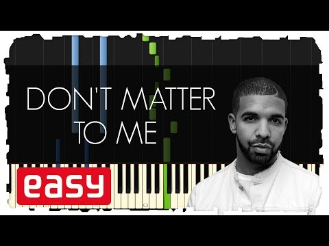 DRAKE - Don't Matter To Me | EASY Piano...