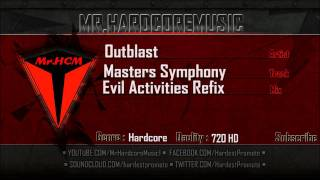Outblast - Masters Symphony (Evil Activities Refix) [HD]