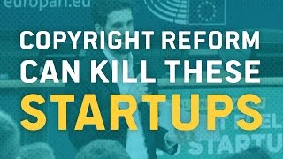 EU copyright plans can kill these startups