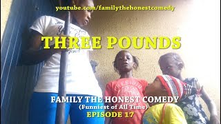 THREE POUNDS (Family The Honest Comedy)(Episode 17)