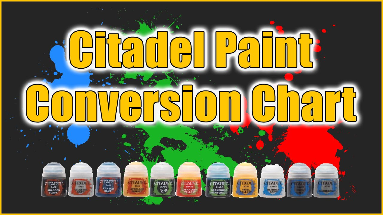 Citadel paint conversion chart youtube citadel paint conversion chart geenschuldenfo Images