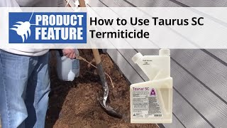 How To Use Taurus SC Termiticide - Taurus SC Termite Treatment Termite Control