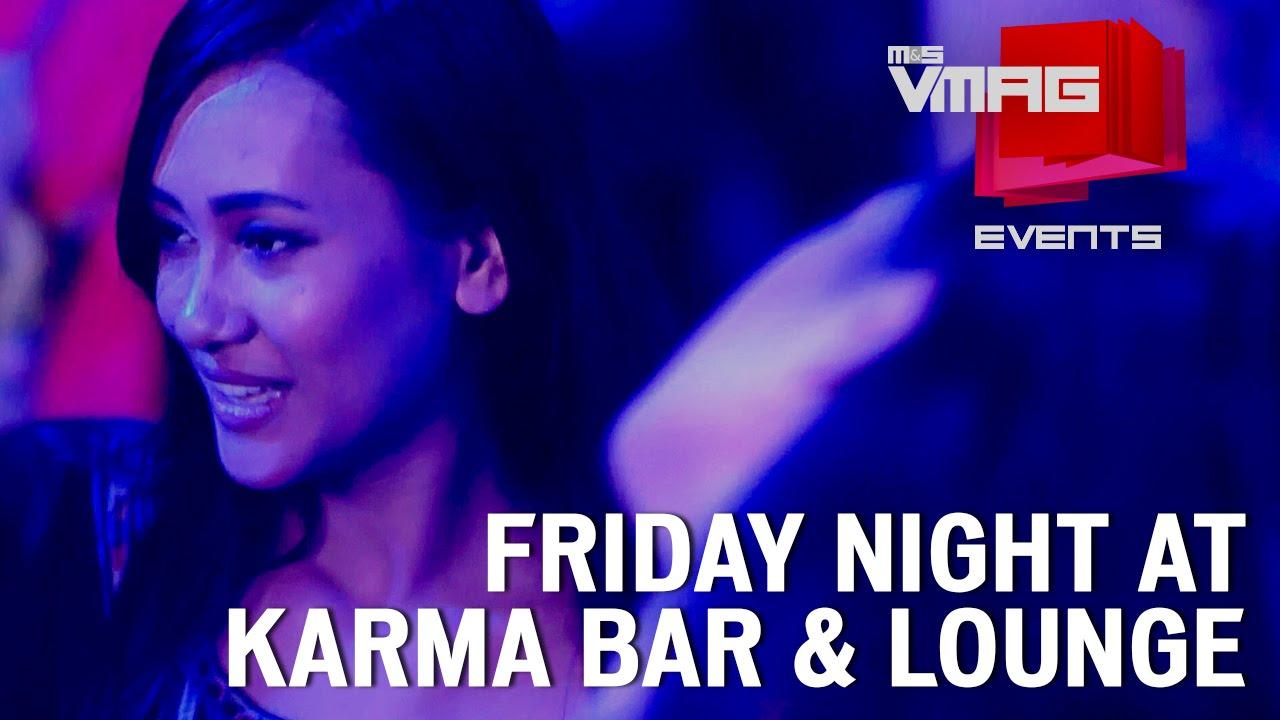 M&S VMAG   Friday Night at Karma Bar & Lounge   EVENTS