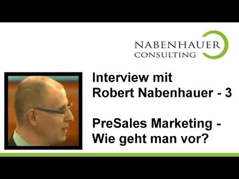PreSales Marketing - Wie geht man vor? - Robert Nabenhauer im Gespräch - Interview Teil 3