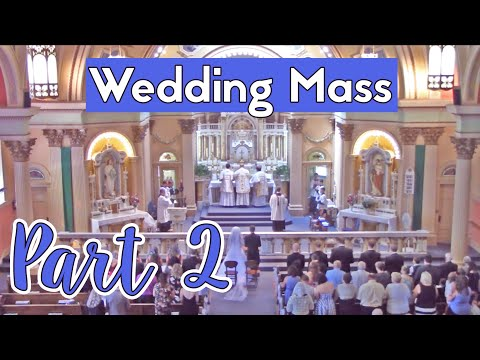 Solemn High Nuptial Mass: Danielle & Jeff Rother Part 2