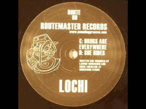 Lochi - Drugs are everywhere ( ROUTE 69 )