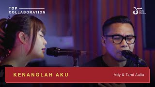 Download Ady 'Ex Naff' feat Tami Aulia - Kenanglah Aku | #TOPCollaboration