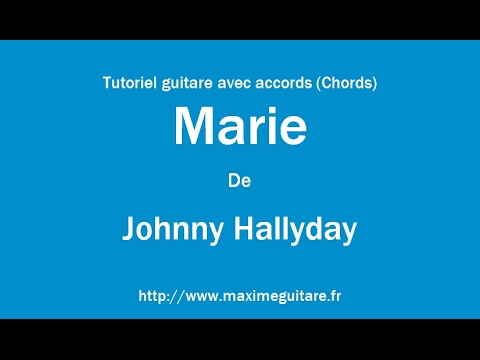 marie johnny hallyday tutoriel guitare avec accords chords youtube. Black Bedroom Furniture Sets. Home Design Ideas