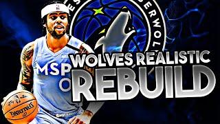 MINNESOTA TIMBERWOLVES REALISTIC REBUILD! (NBA 2K20)