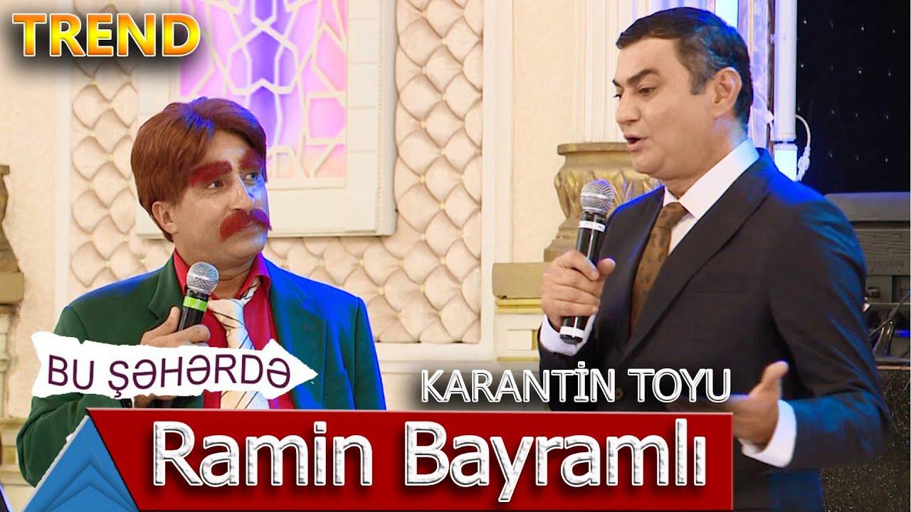 Bu Səhərdə Karantin Toyunda Təbib Ramin Bayramli Youtube