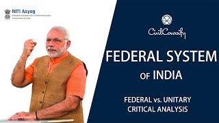 Federal System of India | Federal vs. Unitary | Indian Polity Free Course | CiviCoursify