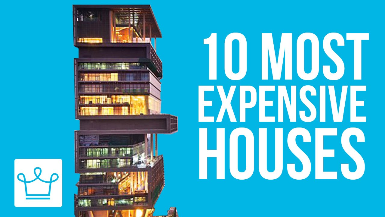 Most Expensive House In The World 10 most expensive houses in the world - youtube