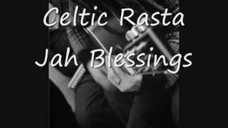 Celtic Rasta - Jah Blessings
