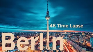 BERLIN - Time Lapse   Hyperlapse 4K