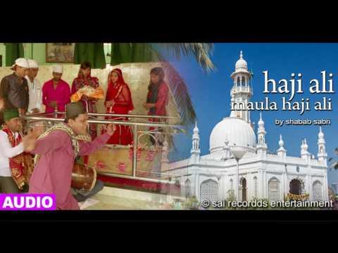 Haji Ali Maula Haji Ali [Full Audio Song] - Shabab Sabri - Dream City Mumbai