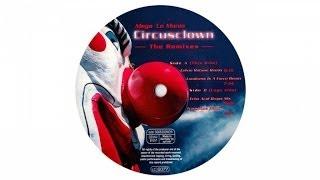 Mega Lo Mania - Circusclown (Celvin Rotane Remix)