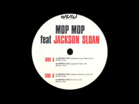 Mop Mop Feat. Jackson Sloan - Perfect Day - Original Edit