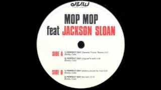 Mop Mop Feat. Jackson Sloan - Perfect Day - Original Edit