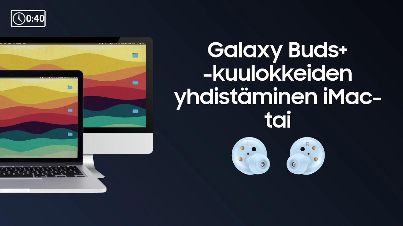 Galaxy Buds+ kuulokkeiden yhdistäminen Windows tai Mac